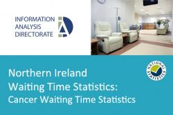 Northern Ireland Waiting Time Statistics: Cancer Waiting Time Statistics